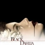 Quickie: THE BLACK DAHLIA